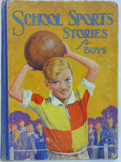 School Sports Stories for Boys By Anon