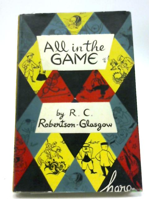 All In The Game By R. C Robertson-Glasgow