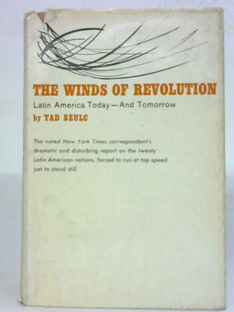 The Winds of Revolution By Tad Szulc