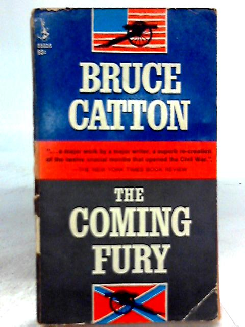 Coming Fury (The Centennial History of the Civil War Vol. I) by Bruce Catton