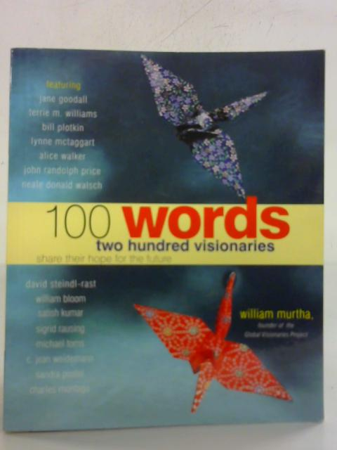 100 Words 200 Visionaries Share Their Hope for the Future by William Murtha