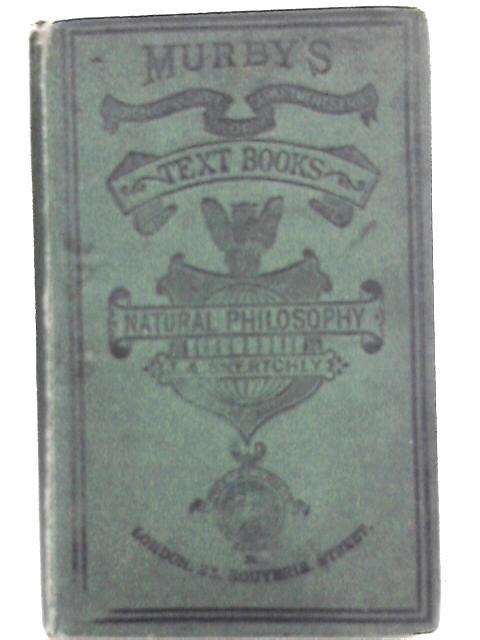 Natural Philosophy: Part 1, Mechanics By J. Alfred Skertchly