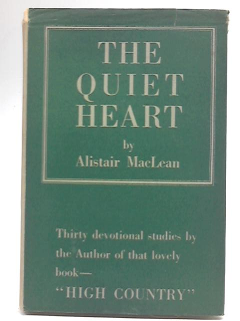The Quiet Heart by Alistair Maclean