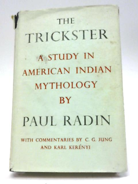 The Trickster: A Study In American Indian Mythology by Paul Radin