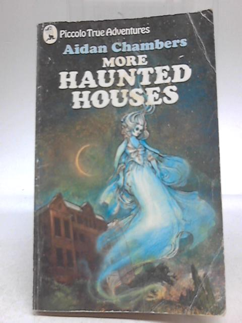More Haunted Houses by Aidan Chambers