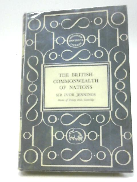 The British Commonwealth of Nations By Ivor Jennings