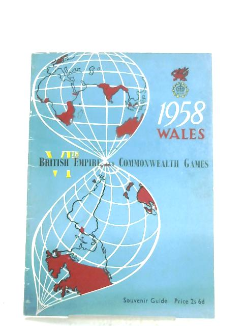 British Empire And Commonwealth Games: Wales 18th - 26th July, 1958 by Anon