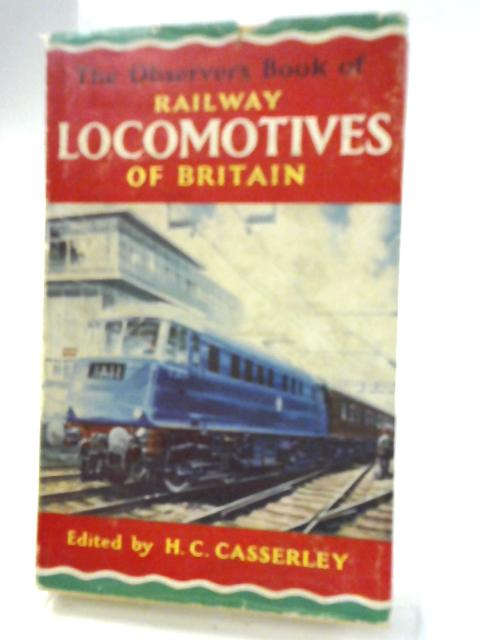 The Observer's Book of Railway Locomotives of Britain by H.C. Hasserly