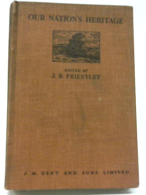 Our Nation's Heritage By J. B. Priestley