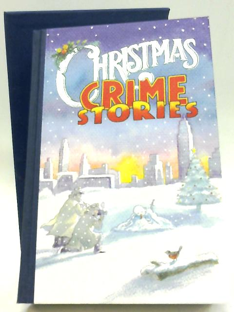 Christmas Crime Stories By Various Contributors