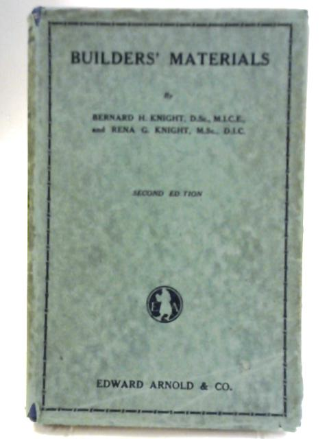 Builders' Materials By B H and R G Knight