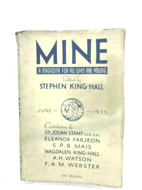 Mine: June 1935 By Stephen King-Hall (Editor)