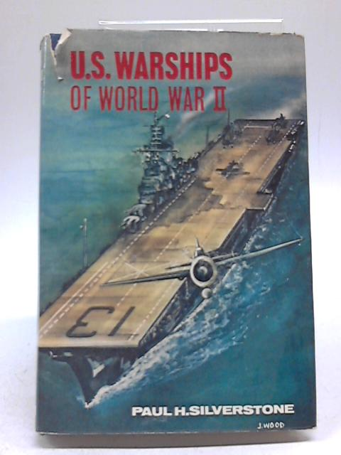 U.S. Warships Of World War II By Paul H Silverstone