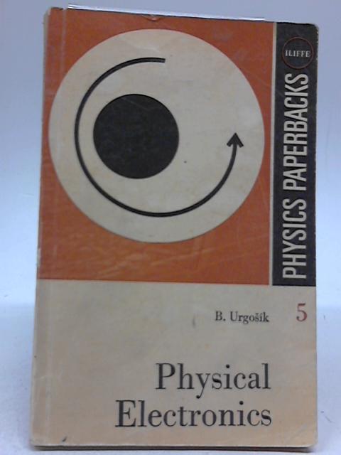 Physics Electronics by Bohus Urgosik