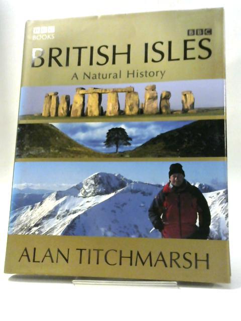 British isles, a natural history By Alan Titchmarsh