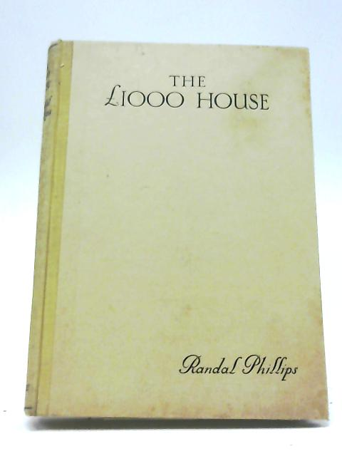 The £1,000 House By Randal Phillip