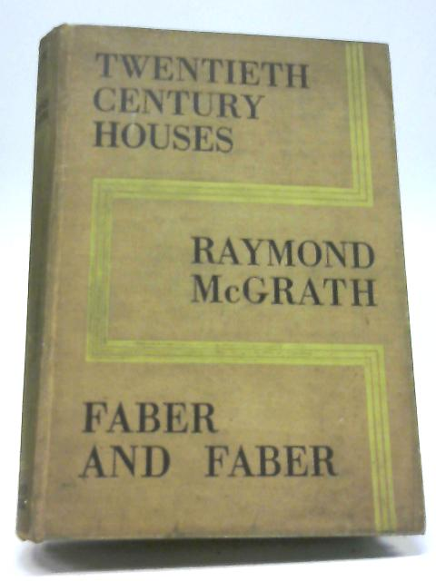 Twentieth Century Houses By Raymond McGrath