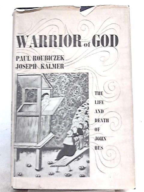 Warrior of God By Paul Roubiczek and Joseph Kalmer