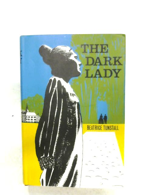 The Dark Lady By Beatrice Tunstall