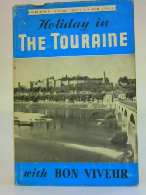 Holiday in the Touraine By Bon Viveur
