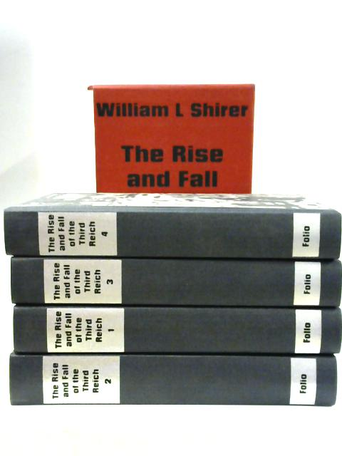 The Rise and Fall of the Third Reich, Volumes 1-4 by William L. Shirer