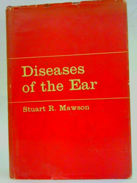 Diseases of The Ear By Stuart R. Mawson