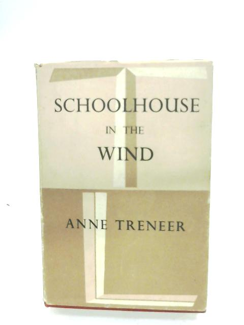 Schoolhouse In The Wind By Anne Treneer