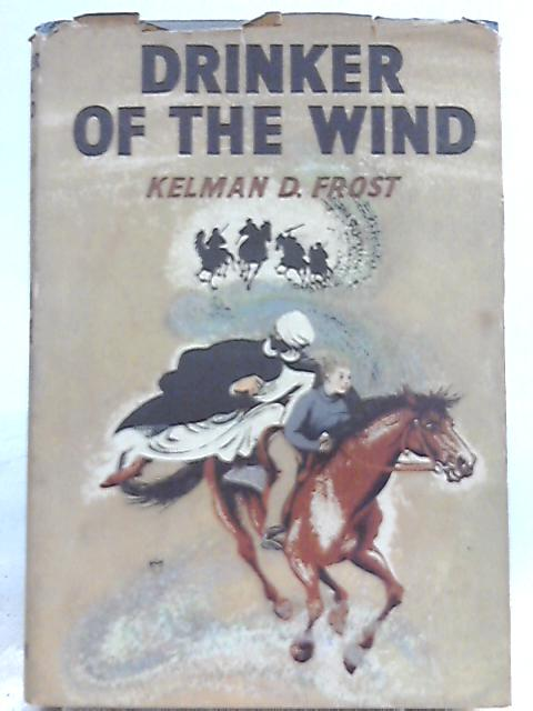 Drinker of the Wind By Kelman D. Frost