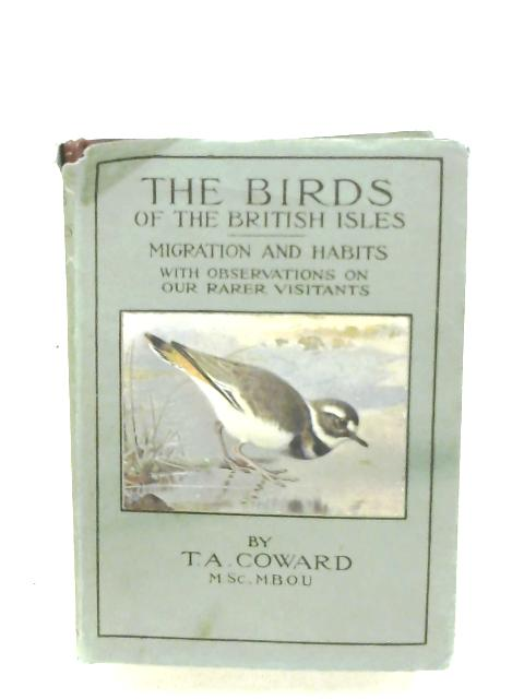 The Birds Of The British Isles: Third Series By T. A. Coward