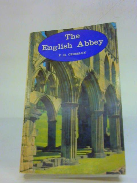 The English Abbey By F H Crossley