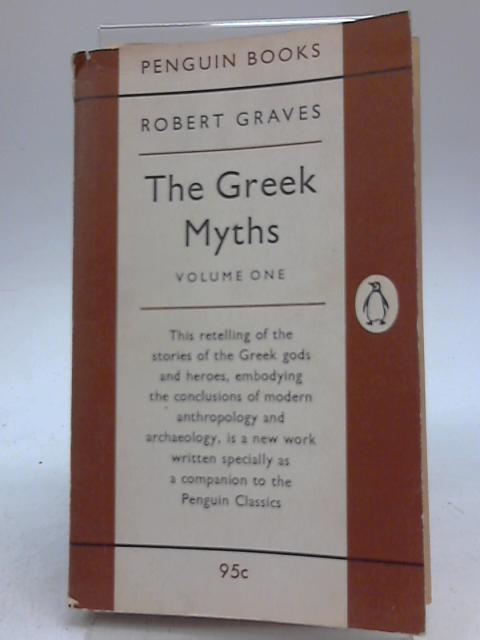 The Greek Myths. Volume one. by Robert Graves