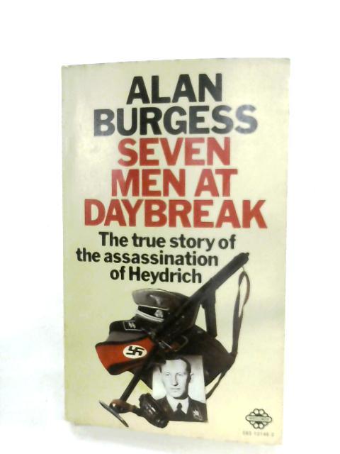 Seven Men At Daybreak By Alan Burgess