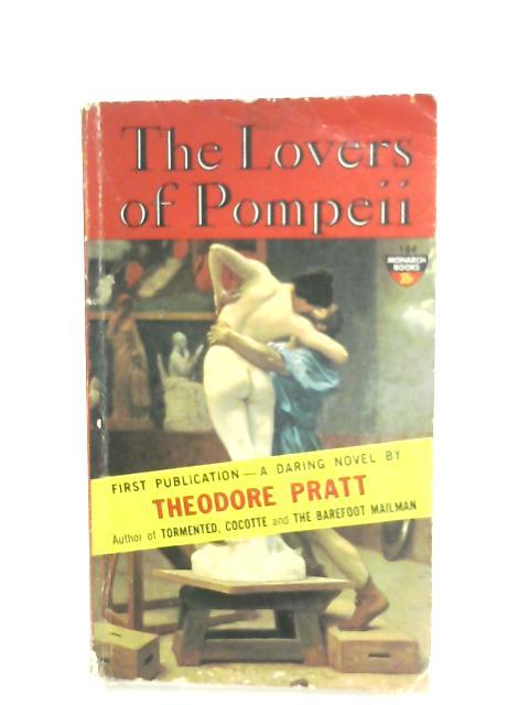 The Lovers Of Pompeii By Theodore Pratt