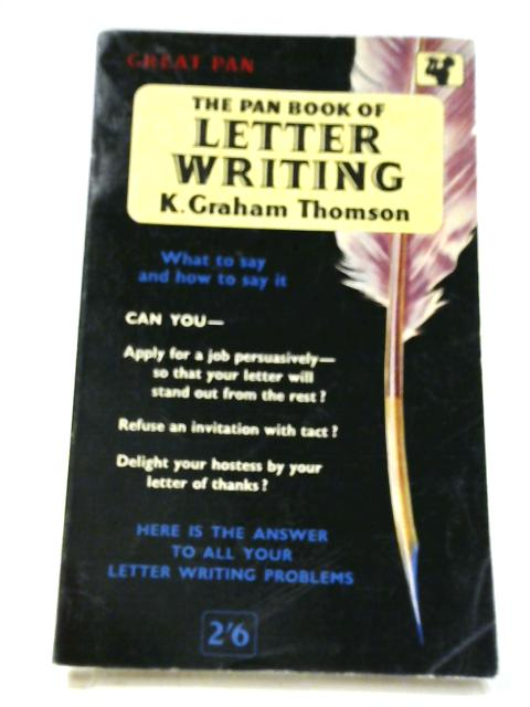 The Pan book of Letter Writing By Kenneth Graham Thomson