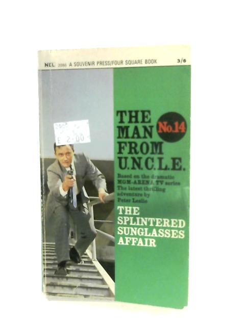 The Splintered Sunglasses Affair (The Man From U.N.C.L.E. No. 14) By Peter Leslie