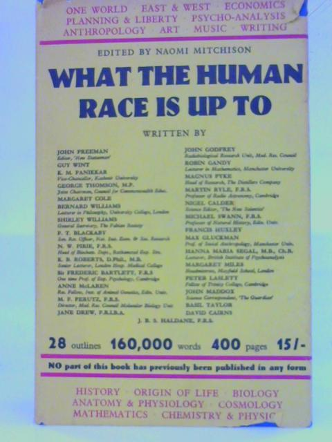What The Human Race Is Up To By Naomi Mitchison (Ed.)