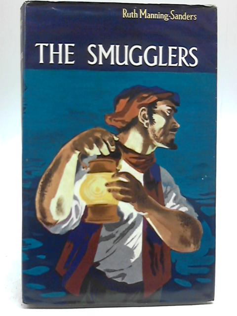 The Smugglers By Ruth Manning-Sanders