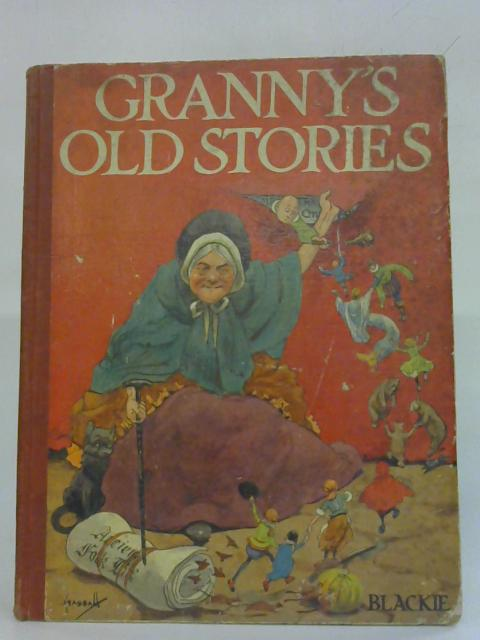 Granny's Old Stories By Anon
