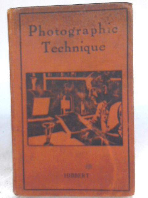 A Manual of Photographic Technique By L. J. Hibbert