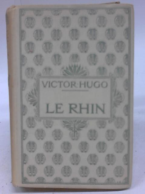 Le Rhin; Lettres A Un Ami By Victor Hugo
