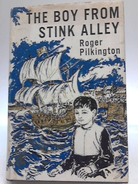 The Boy From Stink Alley By Roger Pilkington