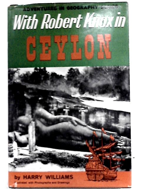 With Robert Knox in Ceylon By Harry Williams