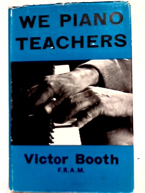 We Piano Teachers By Victor Booth