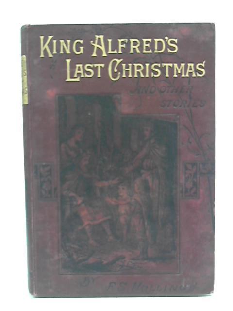 King Alfred's Last Christmas By Fanny Sophia Hollings