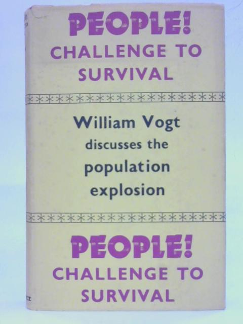 People! Challenge to Survival by William Vogt
