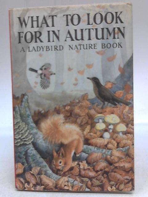 What To Look For In Autumn by E.L.Grant Watson