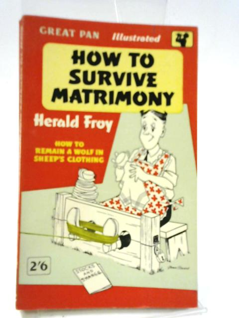 How to Survive Matrimony by Herald Froy