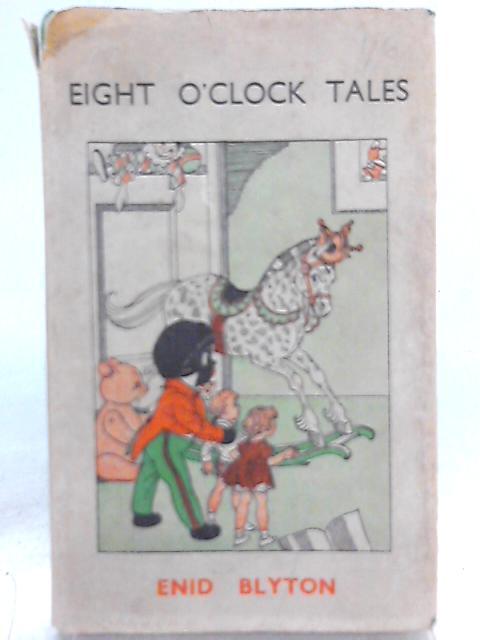 Eight O'Clock Tales by Enid Blyton