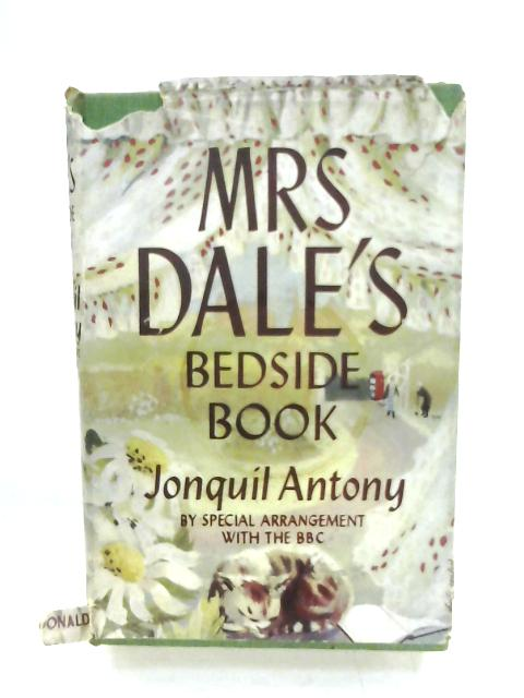 Mrs Dale's Bedside Book By Jonquil Antony