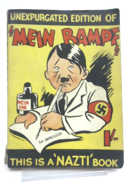 Unexpurgated, Unpurged, Unspeakable Edition of Mein Rampf by Anon